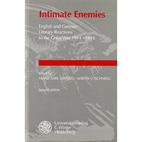 Intimate Enemies: English and German Literary Reactions to the Great War 1914-1918