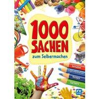 1000 Sachen zum Selbermachen: Gestalten, Experimentieren, Rezepte, Gärtnern - Massa, Francesca