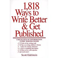 1818 Ways to Write Better and Get Published - Edelstein, Scott
