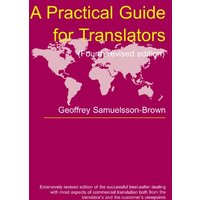 A Practical Guide for Translators (Topics in Translation (Numbered)) - Samuelsson-Brown, Geoffrey