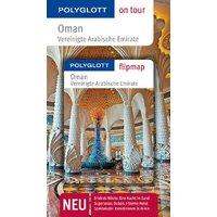 Oman & Vereinigte Arabische Emirate: Polyglott on tour mit Flipmap - Neuschäffer, Henning