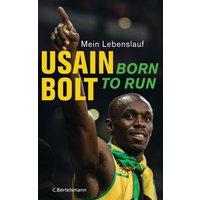 Wie der Blitz: Die Autobiografie - Usain Bolt