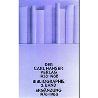 Der Carl Hanser Verlag, Bd.2, Ergänzung 1978-1988