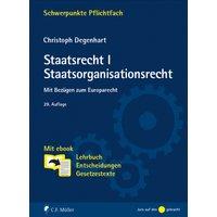 Staatsrecht I: Staatsorganisationsrecht: Mit Bezügen zum Europarecht - Christoph Degenhart [29. Auflage 2013]