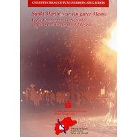 Sankt Martin war ein guter Mann: Uralte Bräuche zum 11. November an Rhein und Sieg im Wandel der Zeit