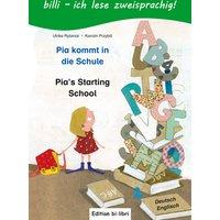 Pia kommt in die Schule / Pia's Starting School: ein deutsch-englisches Kinderbuch zum Vorlesen und Selberlesen - Rylance, Ulrike
