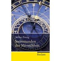 Sternstunden der Menschheit: Vierzehn historische Miniaturen - Stefan Zweig