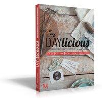 DAYlicious: 1 Tag, 5 Blogs, 50 Rezepte, 1000 Ideen - Julia Cawley