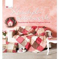 Kuschel-Patchwork: Bezaubernde Modelle in Ragtime-Technik - Ingrid Perra
