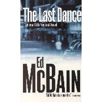The Last Dance. A Novel of the 87th Precinct - McBain, Ed