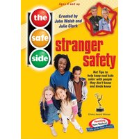 The Safe Side - Stranger Safety: Hot Tips To Keep Cool Kids Safe With People They Don't Know And Kinda Know