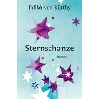 Sternschanze - Ildikó von Kürthy [Gebundene Ausgabe]