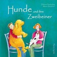 Hunde und ihre Zweibeiner - Dolores Hackenkag, Maren Schaffner