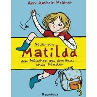 Neues von Matilda, dem Mädchen aus dem Haus ohne Fenster - Ann-Kathrin Kramer
