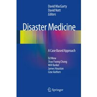 Disaster Medicine: A Case Based Approach - David MacGarty, David M. Nott [Hardcover]