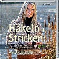 Häkeln + Stricken durch das Ja hr: 40 nordisch zeitlose Modelle für Frühjahr, Sommer, Herbst und Winter - Sys Fredens