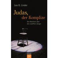 Judas, der Komplize: Die Wahrheit über den zwölften Jünger - Linder, Leo G.