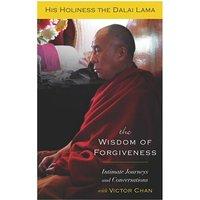 The Wisdom of Forgiveness: Intimate Journeys and Conversations - Dalai Lama