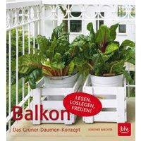 Balkon: Das Grüner-Daumen-Konzept - Dorothée Waechter
