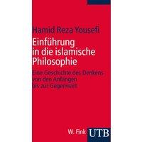 Einführung in die islamische Philosophie: Die Geschichte des Denkens von den Anfängen bis zur Gegenwart - Hamid Reza Yousefi