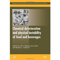 Woodhead Publishing Series in Food Science, Technology and Nutrition: Chemical Deterioration and Physical Instability of Food and Beverages - Leif Skibsted [Hardcover]