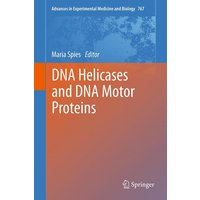 Advances in Experimental Medicine and Biology: DNA Helicases and DNA Motor Proteins  - Maria Spies [Hardcover]