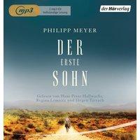 Der erste Sohn - Philipp Meyer [2 mp3-CDs; Ungekürzte Ausgabe]