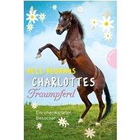 Charlottes Traumpferd: Band 3 - Ein unerwarteter Besucher - Nele Neuhaus [Gebundene Ausgabe]