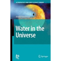 Astrophysics and Space Science Library: Water in the Universe - Arnold Hanslmeier [Hardcover]