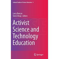 Cultural Studies of Science Education: Activist Science and Technology Education - John Lawrence Bencze, Steve Alsop [Hardcover]