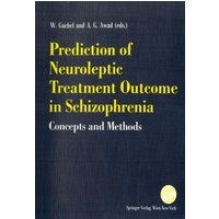 Prediction of Neuroleptic Treatment Outcome in Schizophrenia: Concepts and Methods