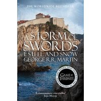 A Song of Ice and Fire: Book 3 - A Storm of Swords - Part 1: Steel and Snow - George R. R. Martin [Paperback]