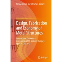 , Fabrication and Economy of Metal Structures: International Conference Proceedings 2013, Miskolc, Hungary, April 24-26, 2013 - Károly Jármai, József Farkas [Hardcover]