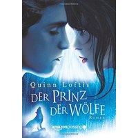 Der Prinz der Wölfe - Quinn Loftis [Taschenbuch]