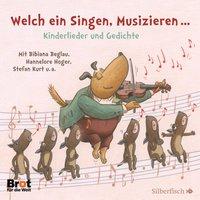 Welch ein Singen, Musizieren... Kinderlieder und Gedichte: 1 CD - diverse