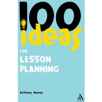 100 Ideas for Lesson Planning (Continuum One Hundreds) - Haynes, Anthony