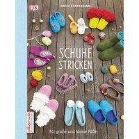 Schuhe stricken: Für große und kleine Füße - Katie Startzman [Broschiert]