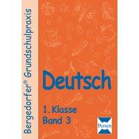 Bergedorfer® Grundschulpraxis: Deutsch - 1. Klasse, Band 3 - Ellen Müller [Taschenbuch]