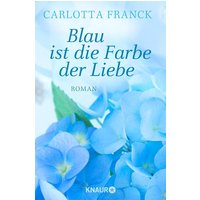 Blau ist die Farbe der Liebe: Roman - Franck, Carlotta