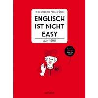 Englisch ist nicht easy: Ein illustrierter Sprachführer - Luci Gutiérrez