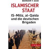 Islamischer Staat: IS-Miliz, al-Qaida und die deutschen Brigaden - Behnam T. Said [Taschenbuch]