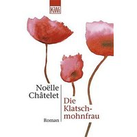 Die Klatschmohnfrau - Noelle Chatelet