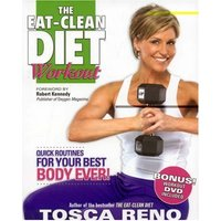 The Eat-Clean Diet Workout: Quick Routines for Your Best Body Ever! [With DVD] - Reno, Tosca