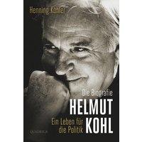 Helmut Kohl: Ein Leben für die Politik - Die Biografie - Henning Köhler [Gebundene Ausgabe]