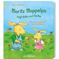 Moritz Moppelpo sagt Bitte und Danke: Mein erstes Benimmbuch mit vielen Klappen - Stellmacher, Hermien