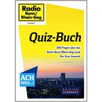 Radio Bonn/Rhein-Sieg Quiz-Buch: 100 Fragen über das Radio Bonn/Rhein-Sieg-Land - Jaworek, Sven