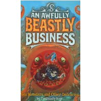 Sea Monsters and Other Delicacies: An Awfully Beastly Business Book Two - The Beastly Boys