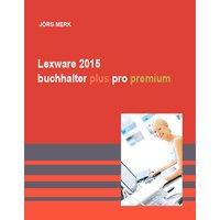 Lexware 2015: buchhalter plus pro premium - Joerg Merk [Taschenbuch]