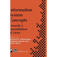 Information System Concepts: Towards a consolidation of views (IFIP Advances in Information and Communication Technology)