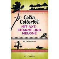 Mit Axt, Charme und Melone - Colin Cotterill
